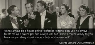pyg on by george bernard shaw تركت إليزا المنزل ولجأت لوالدة البروفيسور هنرى الذى سرعان ما أحس بغيابها فقد كانت ترتب مواعيده وتساعده فى اختيار ملابسه بل وتحضر له الخف
