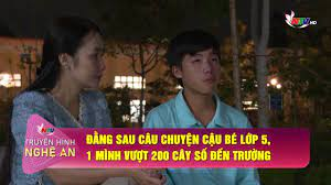 Thiếu nhi Nghệ An: Đằng sau câu chuyện cậu bé lớp 5, 1 mình vượt 200 cây số  đến trường - Đài phát thanh và truyền hình Nghệ An