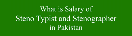 Bps Salary Chart What Is Salary Of Steno Typist And Stenographer In Pakistan