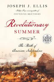 revolutionary summer by joseph j ellis com revolutionary summer by joseph j ellis