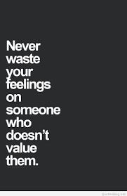 never waste your feelings e