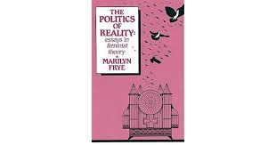 politics of reality essays in feminist theory by marilyn frye