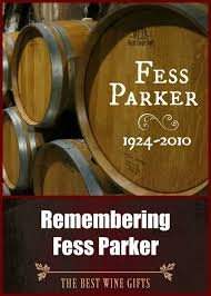 fess parker actor and winemaker best wine gifts wine gifts wine and fess parker