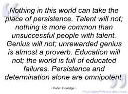 John Fein On Twitter Persistence And Determination Alone Are Mesmerizing Calvin Coolidge Quotes Persistence
