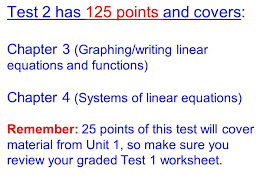 6 test 2 has 125 points and covers chapter 3 graphing writing linear equations