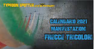 Calendario Manifestazioni Frecce Tricolori 2021 - Typhoon Spotter Aviation  Photography - Fotografia Aeronautica di Manifestazioni Aeree Italiane ed  Estere, Frecce Tricolori e molti altri velivoli - Eurofighter Grosseto
