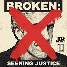 BROKEN: Seeking Justice
