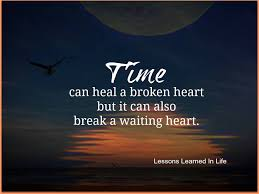 Heal Broken Heart Quotes Amazing Time Can Heal A Broken Heart But It Can Also Break A Waiting Heart