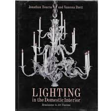 lighting in the domestic interior renaissance to art nouveau book for