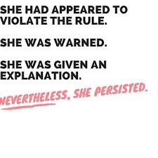 She Persisted Quote New Nevertheless She Persisted Full Quote Elizabeth Warren Tri