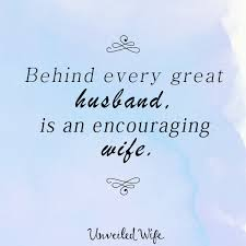 Husband Wife Love Quotes Classy Behind Every Great Husband Is An Encouraging Wife