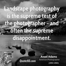 Landscape Quotes Simple Ansel Adams Photography Quotes QuoteHD
