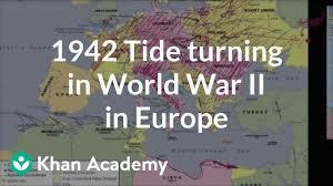 1942 Tide Turning In World War Ii In Europe Video Khan