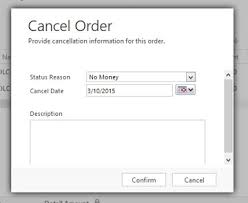 How To Cancel Microsoft Order Changing The Cancel Order Form Microsoft Dynamics Crm