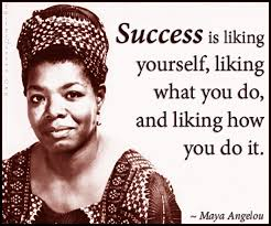 Liking Yourself Quotes Best Of Success Is Liking Yourself Liking What You Do And Liking How You