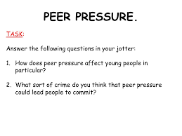 causes of crime peer pressure lack of role models ppt video  6 peer pressure