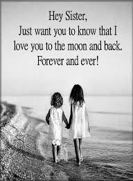 I Love You Sister Quotes Impressive Sister Quotes Hey Sister Just Want You Know That I Love You To Be