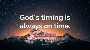 "Gods Timing Quotes Extraordinary Charles R Swindoll Quote ""God's Timing Is Always On Time"" 48"