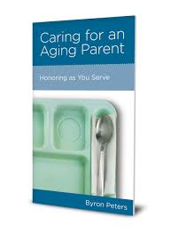 Caring for an Aging Parent - Byron Peters
