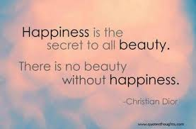 Nice Beauty Quotes Best of Nice Happiness Happy Quotes Thoughts Christian Dior Beauty Secret