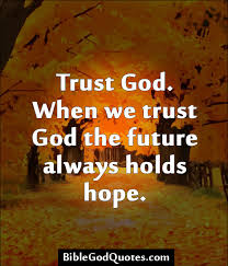 Trust In The Lord Quotes Best Quotes About Trust God 48 Quotes