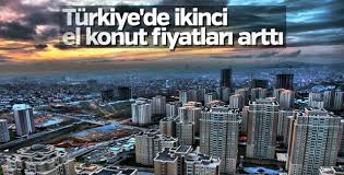 Türkiye'de ikinci el konut fiyatları arttı