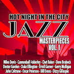 Hot Night in the City: Jazz Masterpieces, Vol. 1