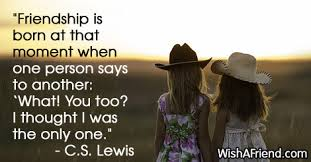 Cs Lewis Quote About Friendship CS Lewis Quote Friendship is born at that moment when one person 97
