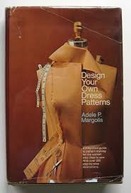 How To Design Your Own Dress Patterns Adele P Margolis The Diligent Dilettante Adele P Margolis
