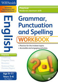 Grammar Punctuation Wh Smith Practice English Workbook Grammar Punctuation And Spelling Key Stage 2 Age 9 11 Year 5 6