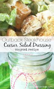 craving the outback steakhouse caesar dressing this caesar salad dressing recipe is the clone
