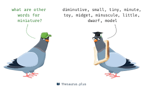 Small Picture More 600 Miniature Synonyms Similar words for miniature