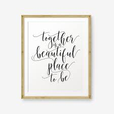 Together Is A Beautiful Place To Be Quote