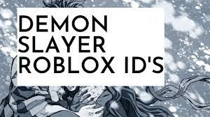 demon slayer roblox id s part 1 you