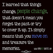 Quotes About Change And Moving On Interesting Things Change People Change Moving On And Staying Strong Quote