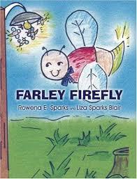9781424195985: Farley Firefly - AbeBooks - Sparks, Rowena E.; Blair, Liza  Sparks: 1424195985
