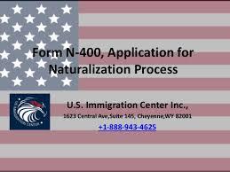 i 145 immigration form form n 400 application for naturalization process