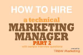 how to hire a technical marketing manager part