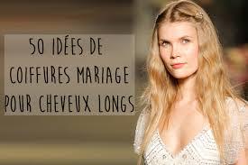 50 Coiffures Mariage Pour Cheveux Longs Album Photo