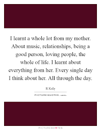 Good Person Quotes Impressive I Learnt A Whole Lot From My Mother About Music Relationships