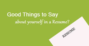 Good Things To Say On A Resume