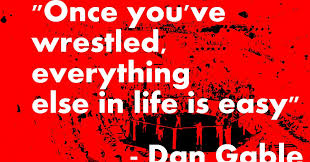 Dan Gable Quotes Simple Motivational Quotes For Athletes Dan Gable On Life Being Easy After