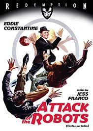 Amazon.com: Attack of the Robots: Jess Franco, Eddie Constantine, Françoise  Brion, Fernando Ray, Sophie Hardy: Movies & TV