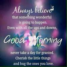 Wonderful Good Morning Quotes Best of Good Morning Something Wonderful Will Happen Quotes Quote Morning