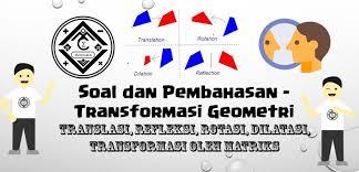 Contoh soal dan pembahasan transformasi geometri kelas 11. Soal Dan Pembahasan Super Lengkap Transformasi Geometri Mathcyber1997