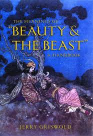 the meanings of ldquo beauty and the beast rdquo jerry griswold medium using beaumont s classic story as a touchstone this work shows how ldquobeauty and the beastrdquo takes on different meanings as it is analyzed by psychologists