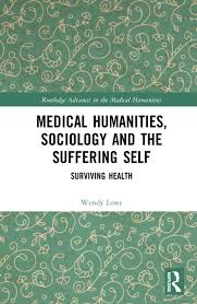Medical Humanities, Sociology and the Suffering Self | Taylor & Francis  Group