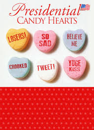 presidential candy hearts funny political valentine s day candy hearts for the president huge yuge