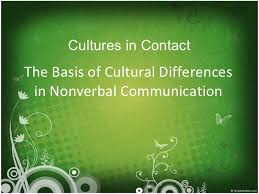 non verbal communication the basis of cultural differences in nonverbal communication cultures in contact