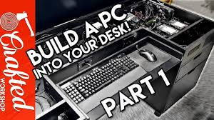 Make Your Own Computer Desk Building A Computer Desk Diy Desk Pc Part 1 Youtube